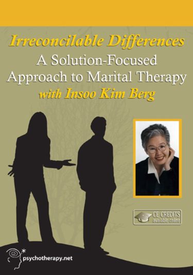 Irreconcilable Differences: A Solution-Focused Approach to Marital Therapy