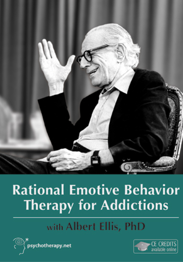 Rational Emotive Behavior Therapy for Addictions