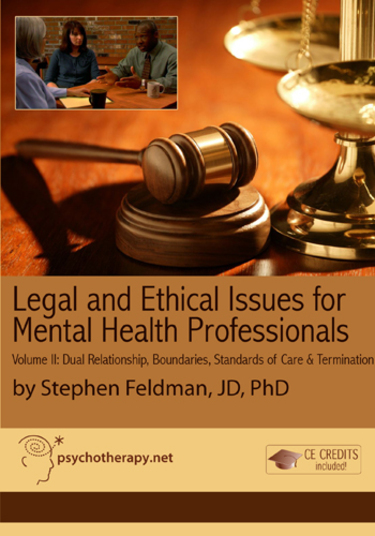 Legal and Ethical Issues for Mental Health Professionals, Volume II: Dual Relationships, Boundaries, Standards of Care and Termination
