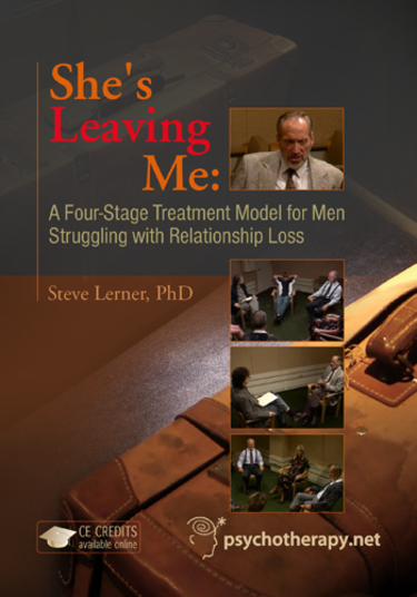 She's Leaving Me: A Four-Stage Treatment Model for Men Struggling with Relationship Loss