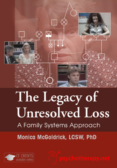 The Legacy of Unresolved Loss: A Family Systems Approach