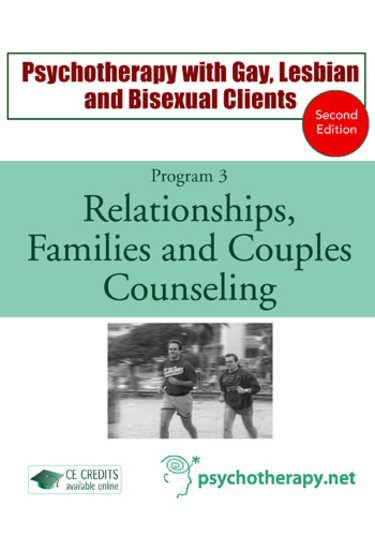 Psychotherapy with Gay, Lesbian and Bisexual Clients—3: Relationships, Families and Couples Counseling