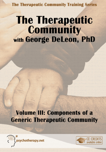 The Therapeutic Community, Volume III: Components of a Generic Therapeutic Community