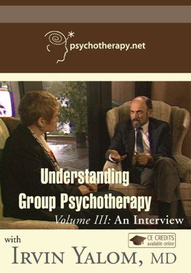 Understanding Group Psychotherapy-Volume III: An Interview