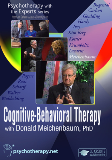Cognitive-Behavioral Therapy with Donald Meichenbaum