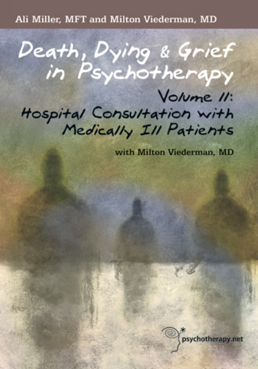 Death, Dying & Grief in Psychotherapy: Hospital Consultation with Medically Ill Patients