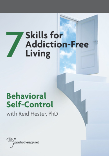 The 7 Skills for Addiction-Free Living: Behavioral Self-Control