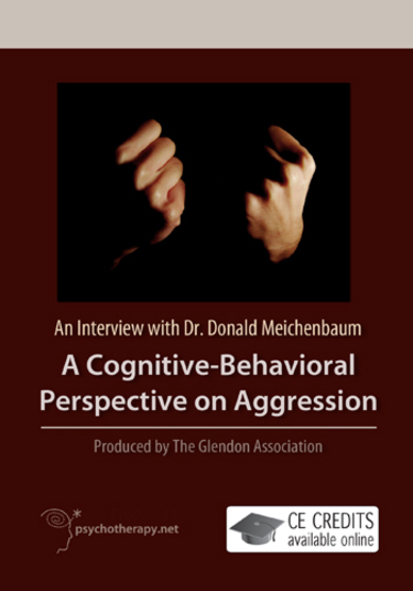 Cognitive Behavioral Perspective on Aggression: An Interview with Dr. Donald Meichenbaum