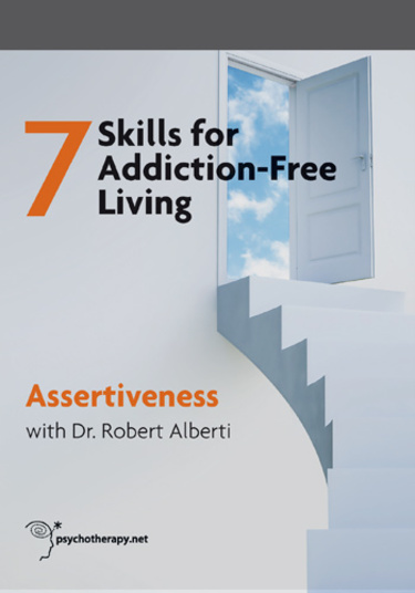 The 7 Skills for Addiction-Free Living: Assertiveness