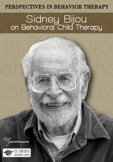 Sidney Bijou on Behavioral Child Therapy