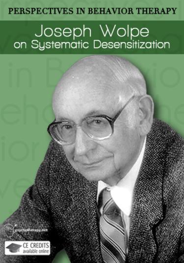 joseph wolpe on systematic desensitization video