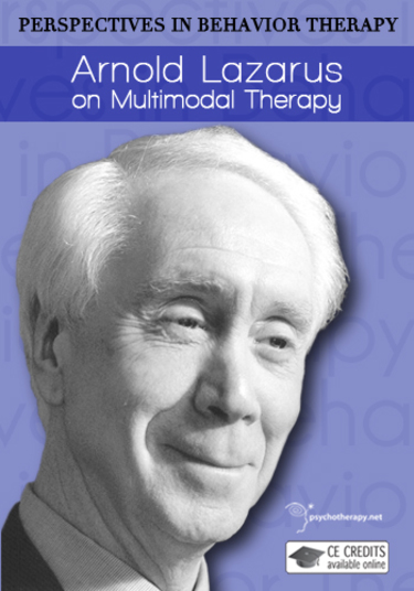 Arnold Lazarus on Multimodal Therapy