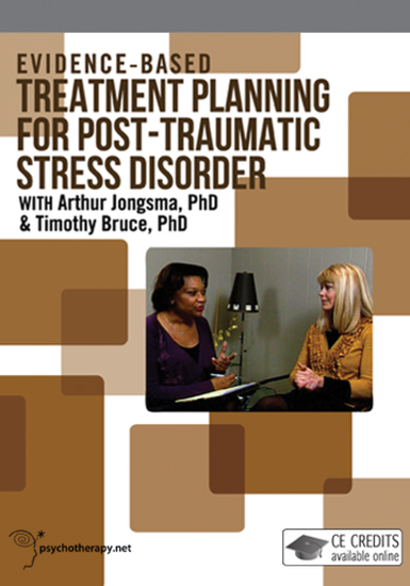 Evidence-Based Treatment Planning for Post-Traumatic Stress Disorder