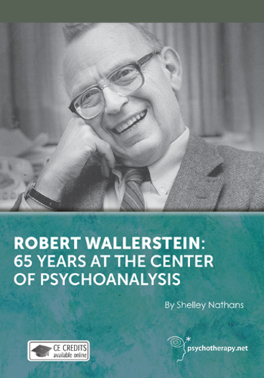 Robert Wallerstein: 65 Years at the Center of Psychoanalysis