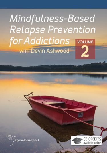 Mindfulness-Based Relapse Prevention for Addictions: Volume II