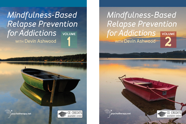Mindfulness-Based Relapse Prevention for Addictions (2-video series)