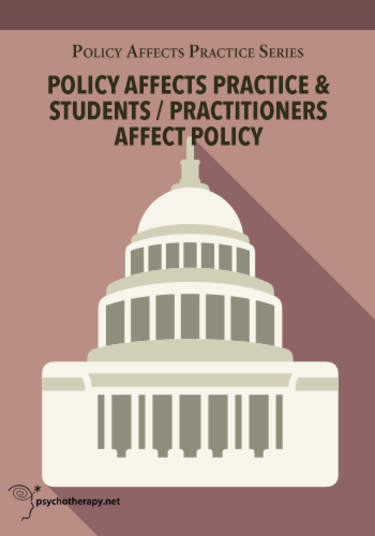 Policy Affects Practice & Students/Practioners Affect Policy