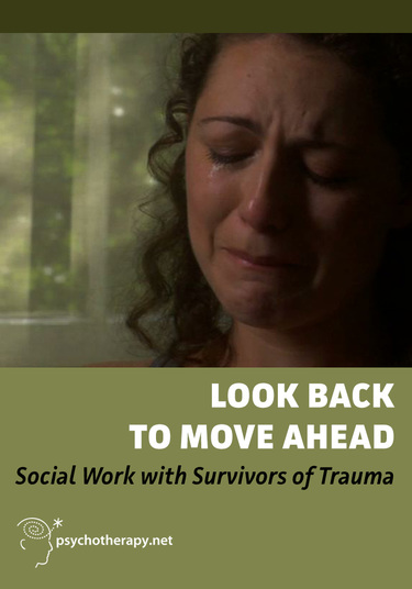 Look Back to Move Ahead: Social Work for Survivors of Trauma