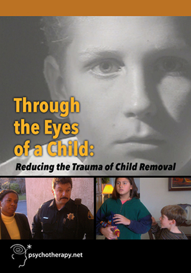 Through the Eyes of a Child: Reducing the Trauma of Child Removal