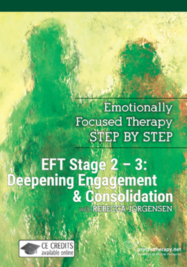 EFT Stages 2 - 3: Deepening Engagement & Consolidation