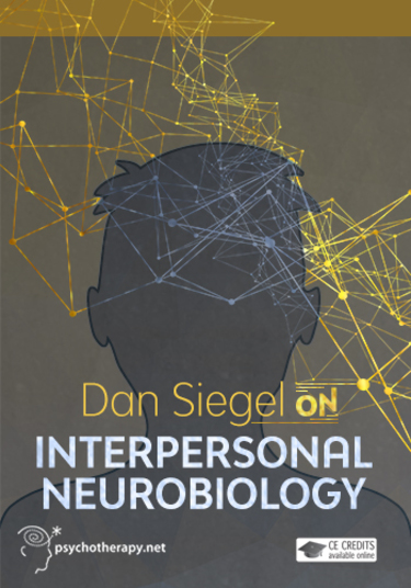Dan Siegel on Interpersonal Neurobiology