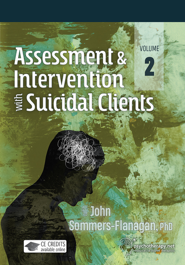 Assessment and Intervention with Suicidal Clients Volume 2