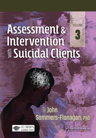 Assessment and Intervention with Suicidal Clients Volume 3