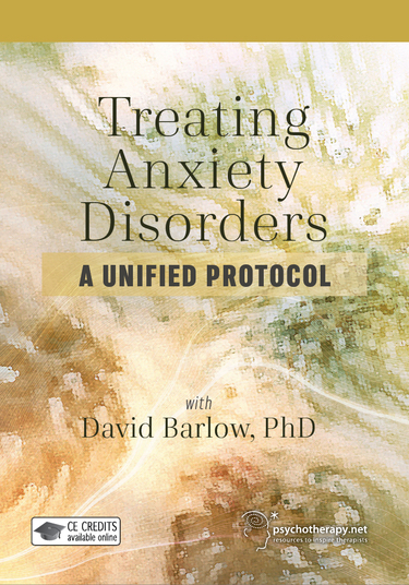 Treating Anxiety Disorders: A Unified Protocol