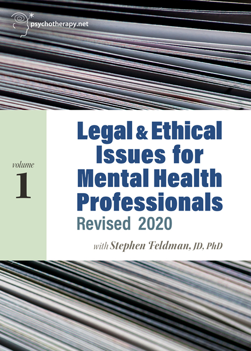 Legal & Ethical Issues for Mental Health Professionals, Volume 1: Revised 2020