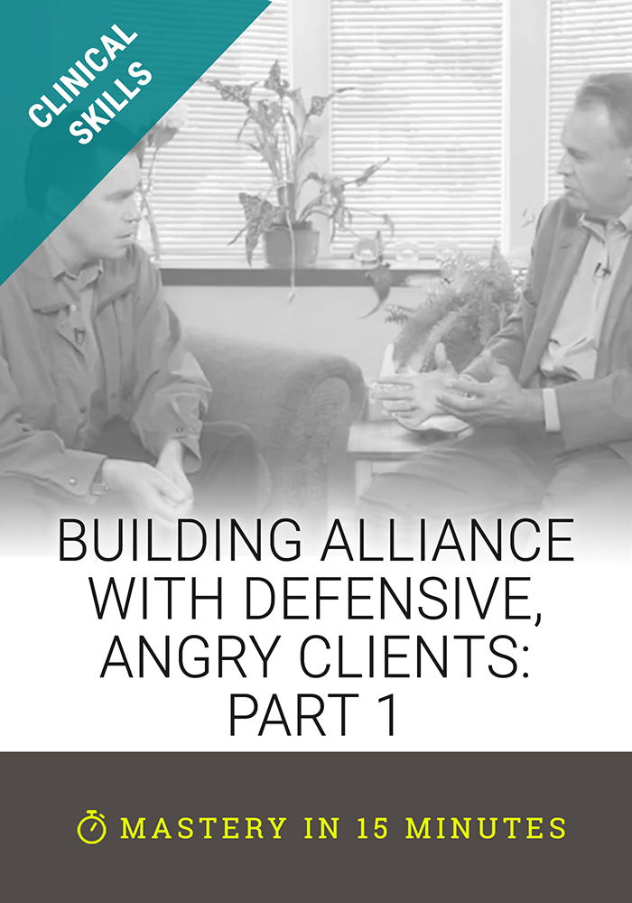 Building Alliance with Defensive, Angry Clients: Part 1