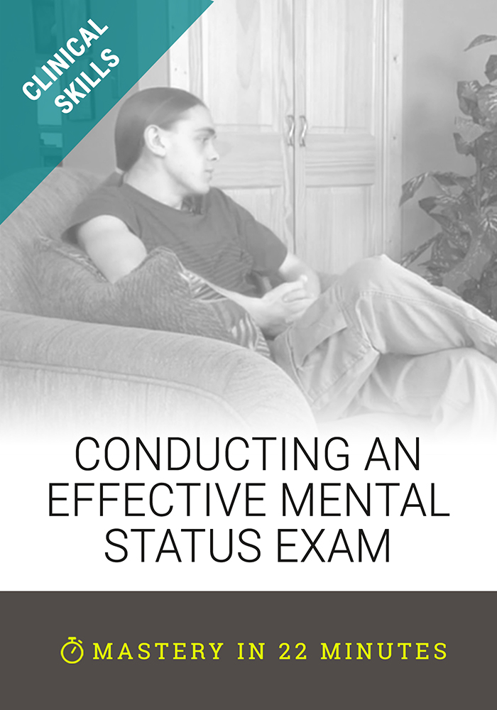 Conducting an Effective Mental Status Exam
