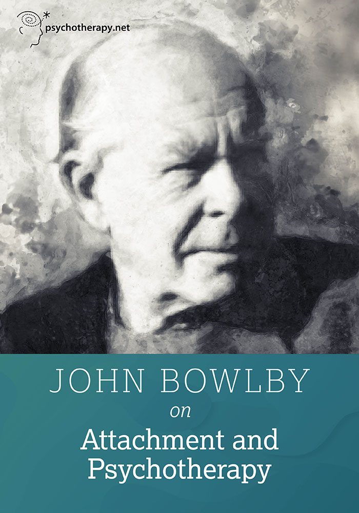 John Bowlby on Attachment and Psychotherapy