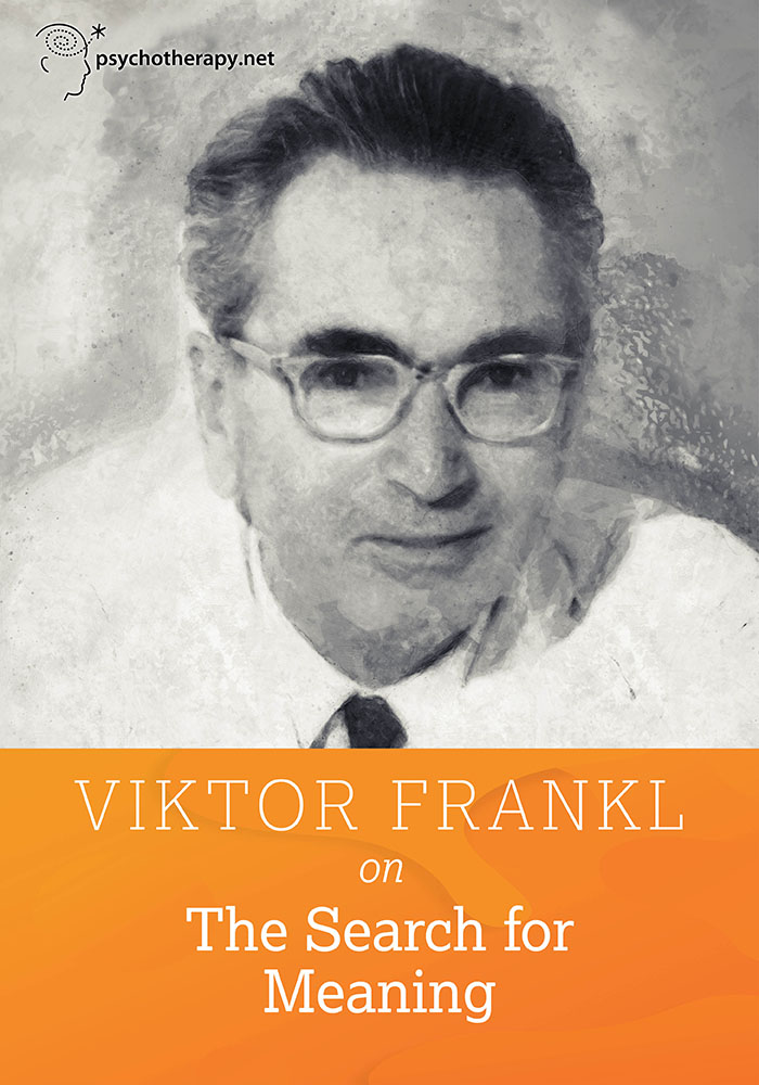 Viktor Frankl on The Search for Meaning