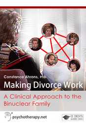 Making Divorce Work: A Clinical Approach to the Binuclear Family