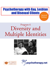 Psychotherapy with Gay, Lesbian and Bisexual Clients—6: Diversity and Multiple Identities