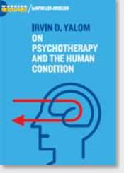Irvin D. Yalom on Psychotherapy and the Human Condition