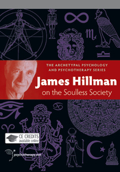 James Hillman on the Soulless Society