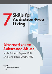 The 7 Skills for Addiction-Free Living: Alternatives to Substance Abuse