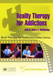 Reality Therapy for Addictions