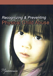 Recognizing and Preventing Physical Child Abuse