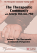 The Therapeutic Community, Volume I: The Therapeutic Community Perspective