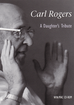 Carl Rogers: A Daughter's Tribute