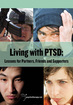 Living with PTSD: Lessons for Partners, Friends, and Supporters