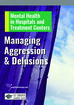 Managing Aggression and Delusions