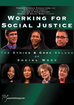 Working for Social Justice: Ethics & Core Values of Social Work