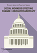 Social Workers Effecting Change: Legislative Advocacy