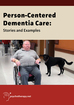 Person-Centered Dementia Care: Stories and Examples