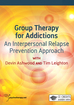 Group Therapy for Addictions: An Interpersonal Relapse Prevention Approach