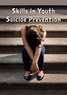 Skills in Youth Suicide Prevention